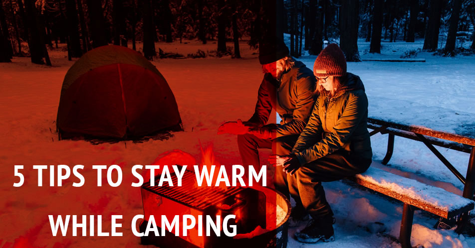 Stay warm winter camping